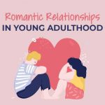 Romantic Relationships in Young Adulthood