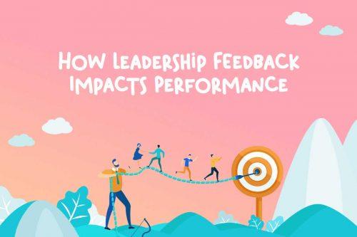 Leadership Feedback Impacts Performance