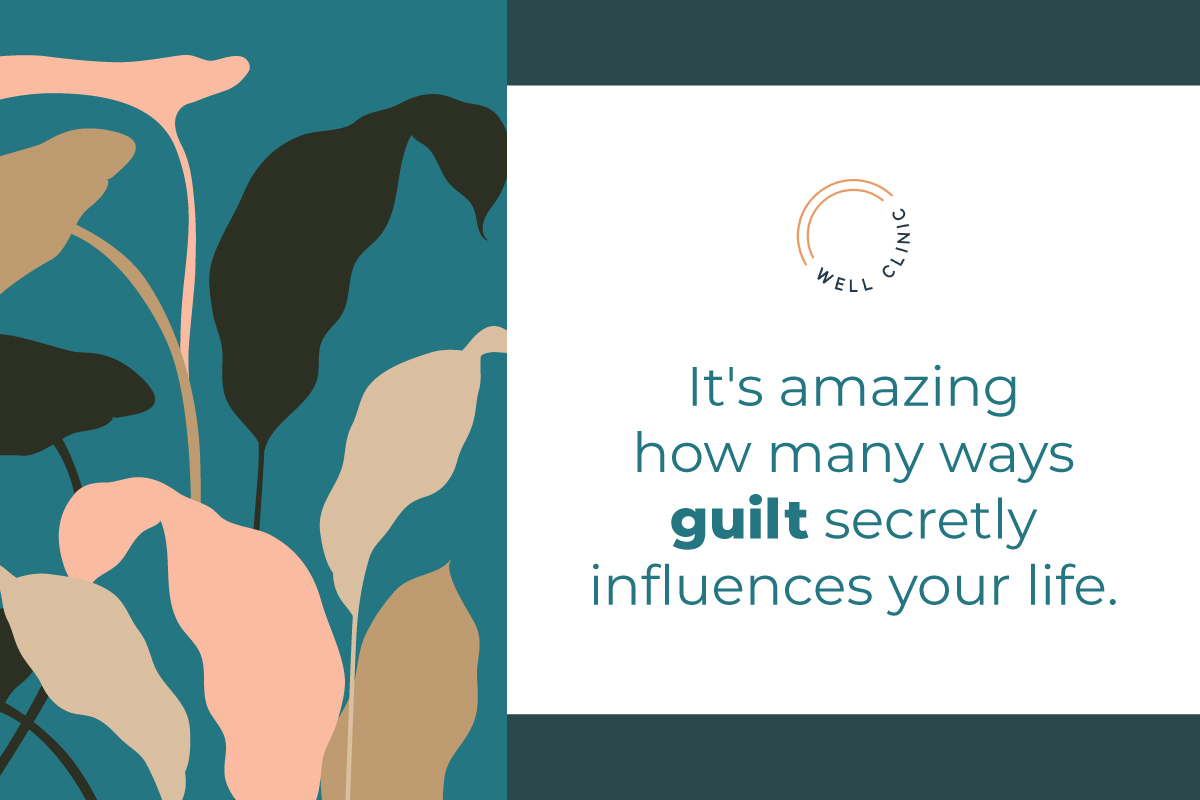 The Hidden Influence of Guilt in Your Life