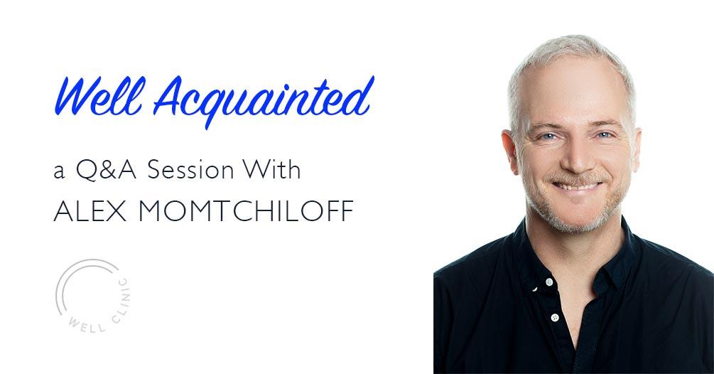 WELL ACQUAINTED » Alex Momtchiloff