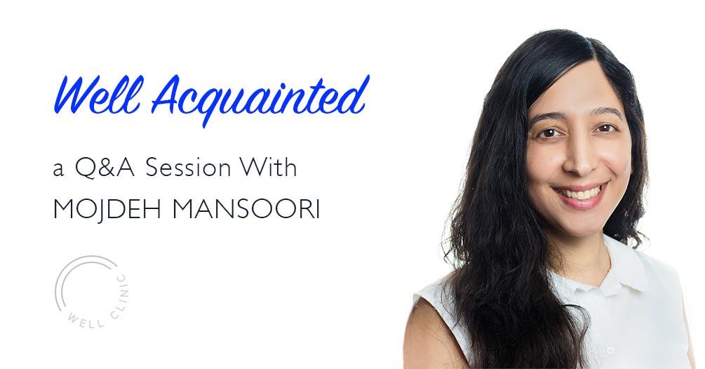 WELL ACQUAINTED » Mojdeh Mansoori
