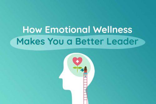 Emotional Wellness Makes You a Better Leader