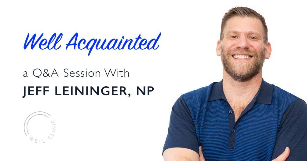 WELL ACQUAINTED » Jeff Leininger