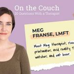 On the Couch — a Q&A with Meg Fransee, LMFT
