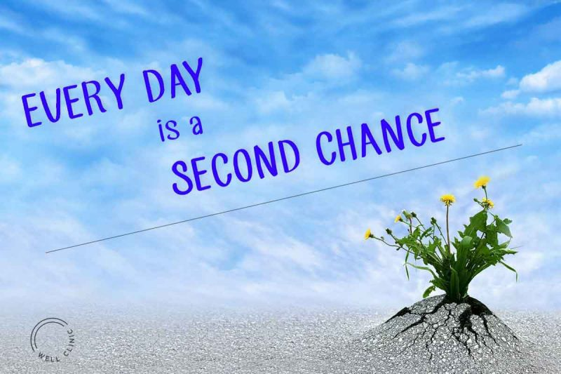 """""""Every day is a second chance"""" quote"""