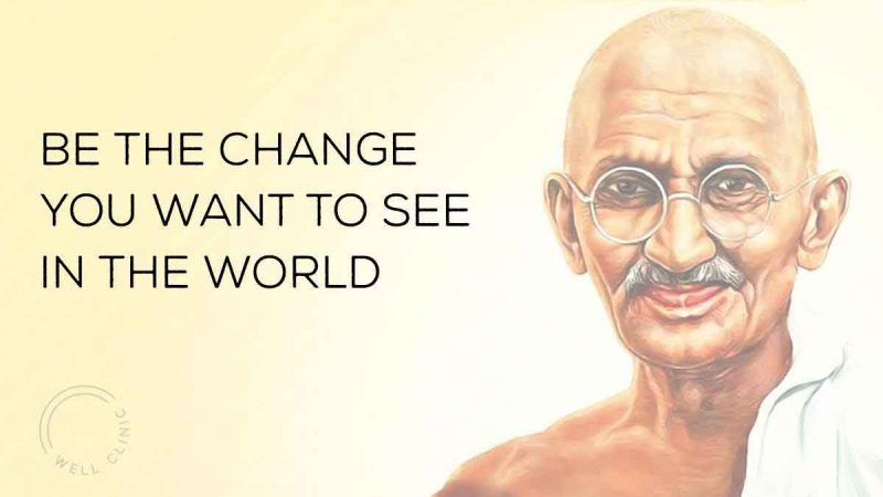 """""""Be the change you want to see in the world"""" quote"""