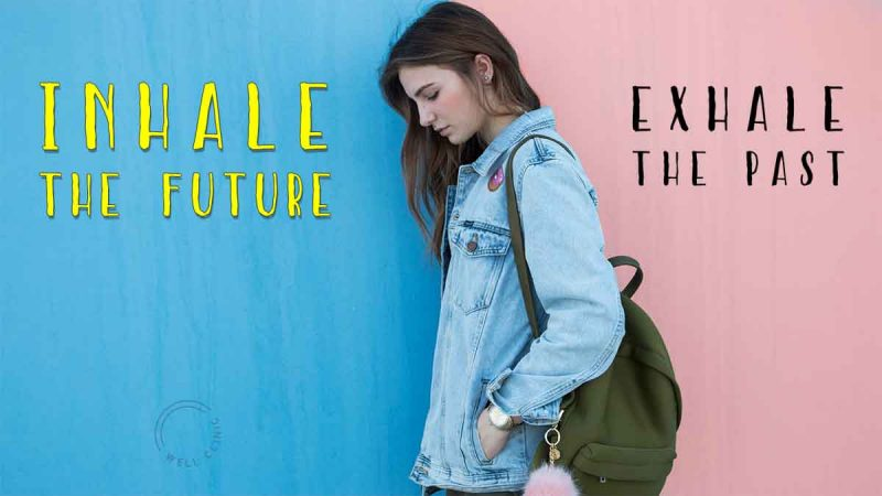 """""""Inhale the future. Exhale the past"""""""