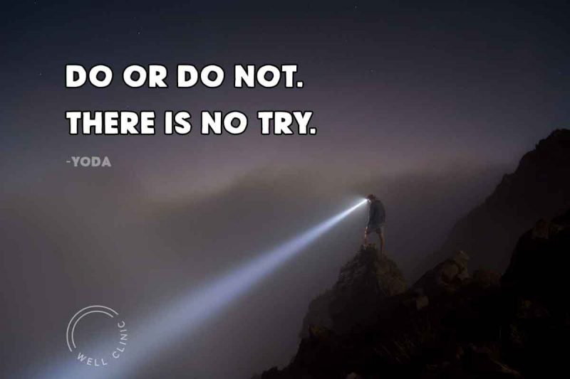 """""""Do or do not. there is no try"""" quote by Yoda"""