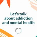 Addiction and Mental Health: Fresh Curiosity and New Approaches