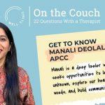 On the Couch — a Q&A with Manali Deolalkar, APCC