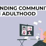 Finding Community in Adulthood
