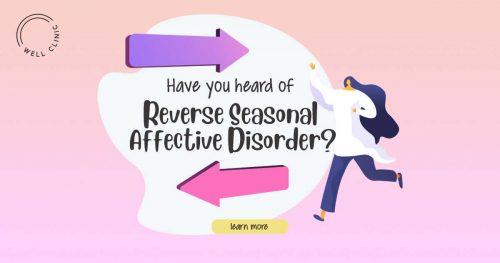 Reverse Seasonal Affective Disorder
