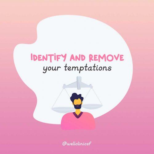 Remove Temptations Self-Discipline
